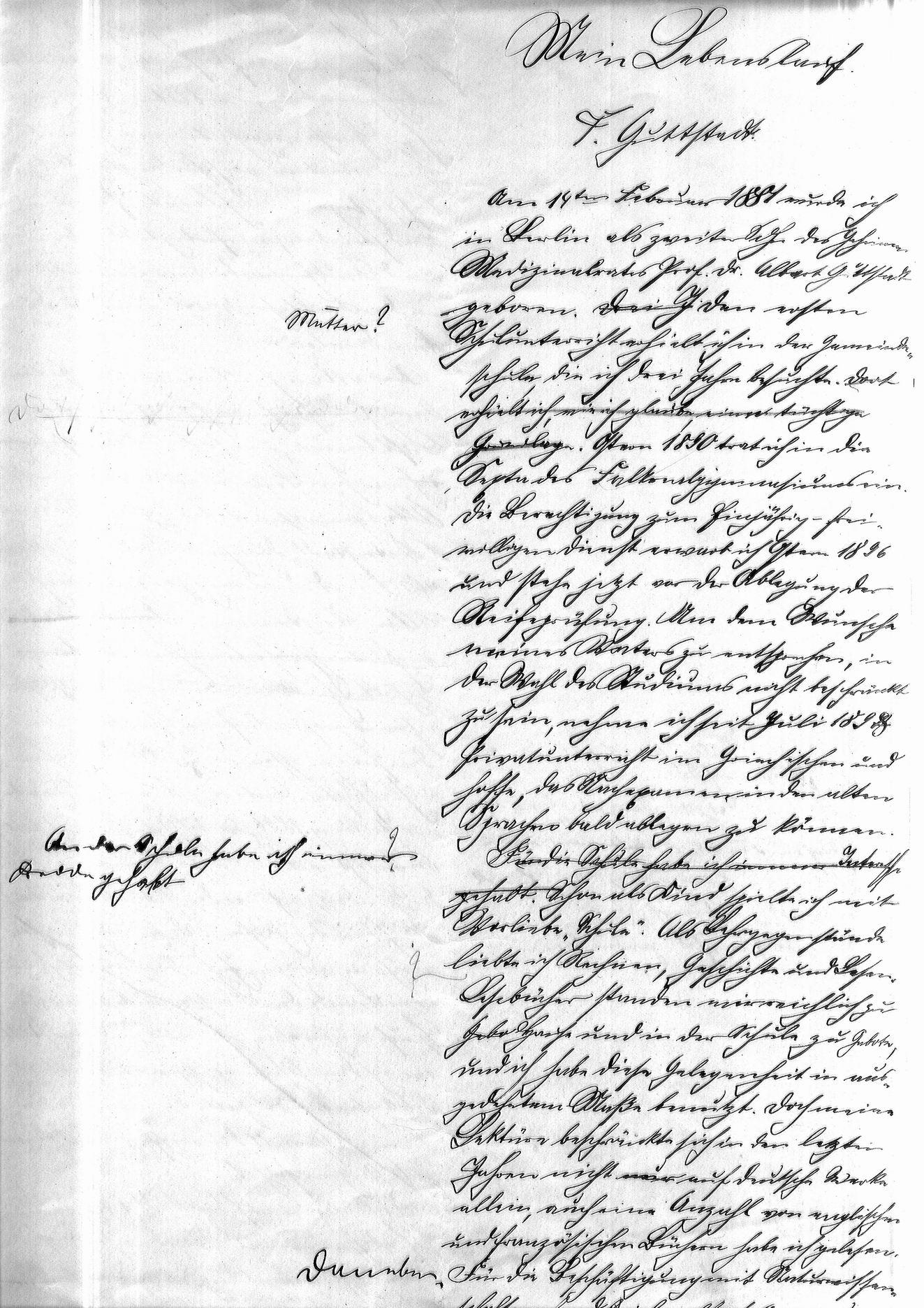 am 14ten februar 1881 wurde ich in berlin als zweiter sohn des geheimen medizinalrates prof dr albert guttstadt geboren am rand mutter - Handschriftlicher Lebenslauf